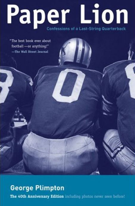 george plimpton paper lion Buy paper lion: confessions of a last-string quarterback 45th anniversary ed by george plimpton (isbn: 9781599218090) from amazon's book store everyday low prices.